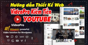 Thiết kế Web VideoPro Kiếm tiền Online Youtube