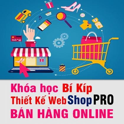 Khóa học Bí Kíp Thiết Kế Web Shop Pro Bán Hàng Online