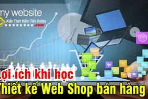 Lợi ích khi học thiết kế Web Shop bán hàng Online kien thuc kiem tien online 00