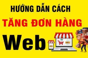 Hướng dẫn cách tăng đơn hàng với Website Shop online