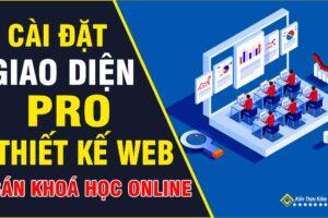 Cài Giao Diện Thiết Kế Web Bán Khoá Học Online Pro