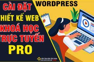 Cài đặt WordPress thiết kế Web khoá Học trực tuyến Pro