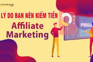 kiếm tiền với Affiliate marketing 6 Lý do bạn nên làm